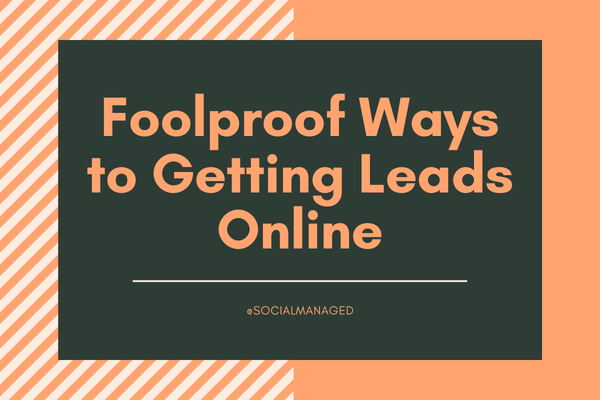 Foolproof Ways to Getting Leads Online
