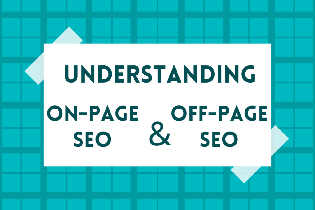 Understanding On-Page SEO and Off-Page SEO