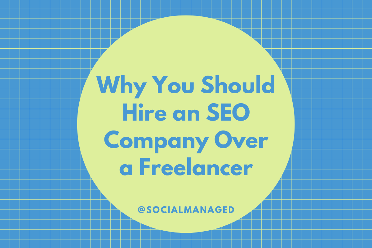 Why You Should Hire an SEO Company Over a Freelancer Digital marketing company in Kansas City | Kansas city website design | SEO company in Kansas City