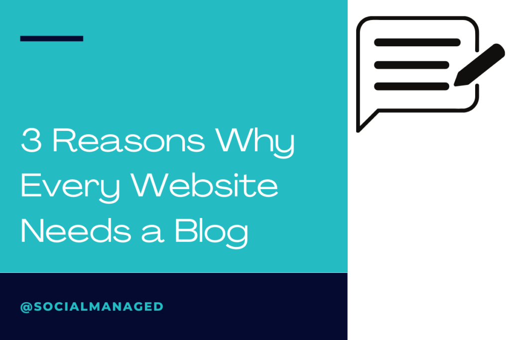 3 Reasons Why Every Website Needs a Blog